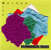 Primordial Blues - Beyond Blue